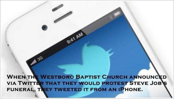 WHEN THE WESTBORO BAPTIST CHURCH ANNOUNCED VIA TWITTER THAT THEY WOULD PROTEST STEVE JOB'S PUNERAL, THEY TWEETED IT FROM AN iPHONE.