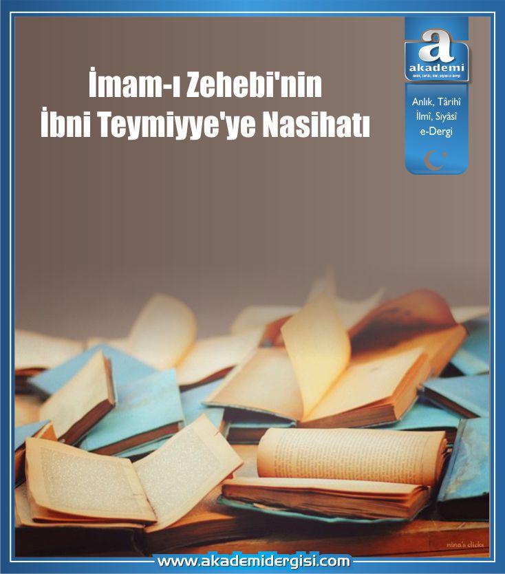İmam-ı Zehebi'nin İbni Teymiyye'ye Nasihatı