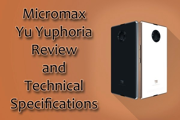 Micromax-Yu-Yuphoria-Review-Technical-Specifications