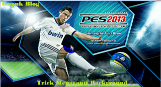 Cara Mengganti Video Background PES 2013 + Lagu