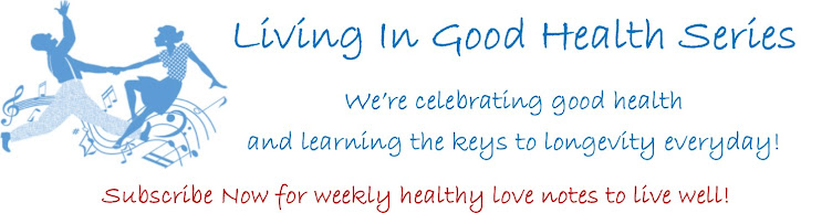 Living In Good Health Series
