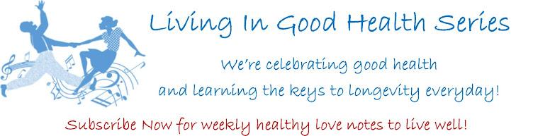 Living In Good Health Series