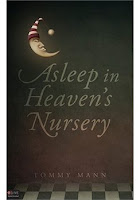 ~~Guest Post~~  Asleep in Heaven's Nursery by Tommy Mann