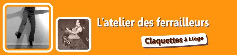 L'atelier des ferrailleurs - Claquettes à Liège !