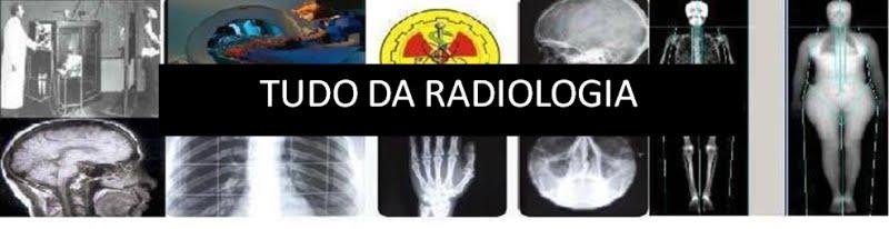 TUDO DA RADIOLOGIA