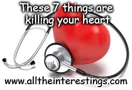 These seven things are killing your heart | Health tips Keep your heart Healthy, heart care, Cardiovascular disease