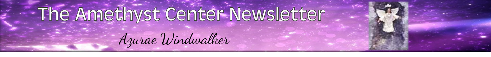 The Amethyst Center Newsletter