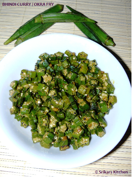 BHINDI  CURRY- OKRA FRY- LADIES FINGER CURRY