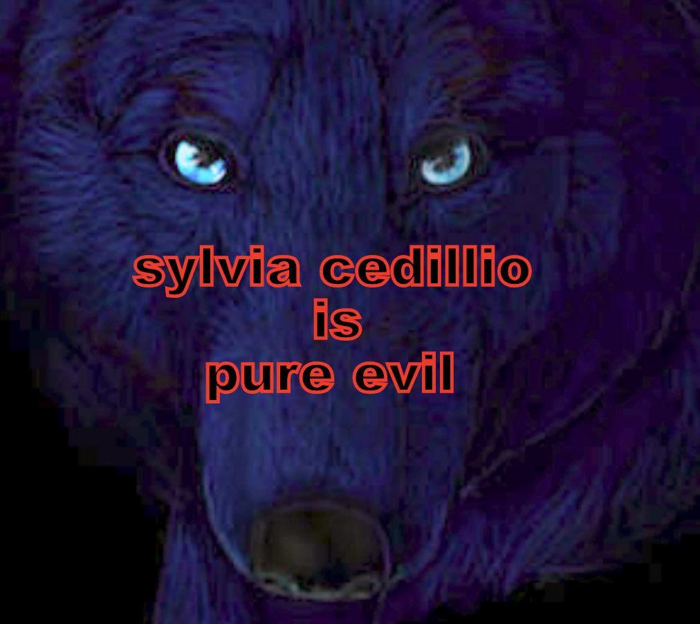 SYLVIA CEDILLO IS EVIL
