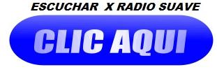 CLICK ESCUCHAR X RADIO SUAVE
