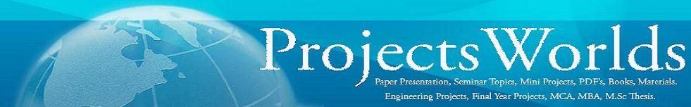 Projects, Thesis,  Final Year Projects, IT, MBA, MSc, Seminar