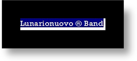 ♫ Lunarionuovo® Band