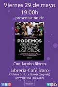 """Presentación de """"PODEMOS. Objetivo: Asaltar los cielos"""" de Jacobo Rivero"""
