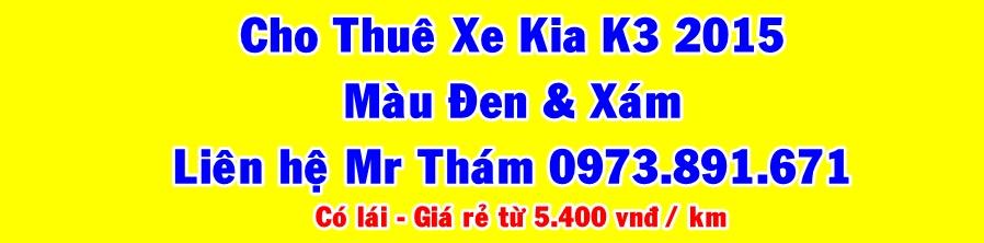 Cho Thuê Xe Kia K3 2015 Giá Siêu Rẻ 5.500 VNĐ / Km