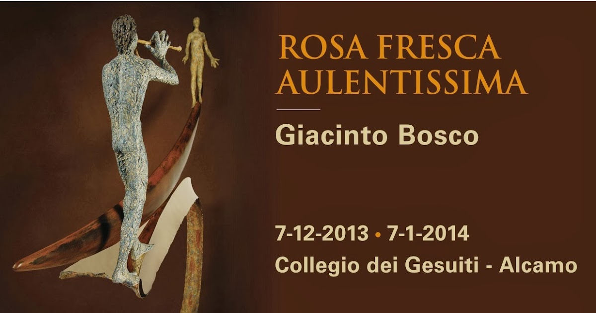 "ETRA evènts _ Firenze: ""ROSA FRESCA AULENTISSIMA"" di Giacinto Bosco ..."
