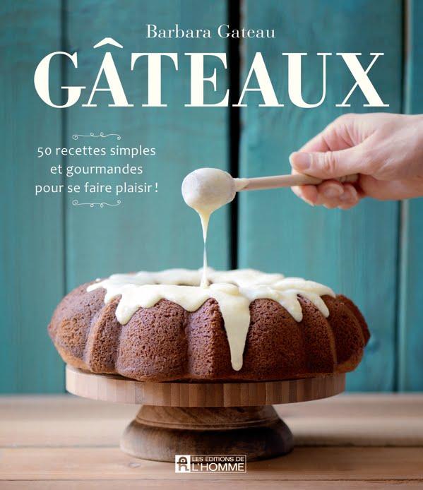 Mon livre ''Gâteaux'' maintenant disponible en ligne et en librairie