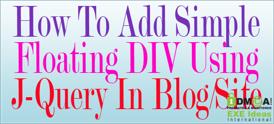 How To Add Simple Floating DIV Using J-Query In Blog/Site