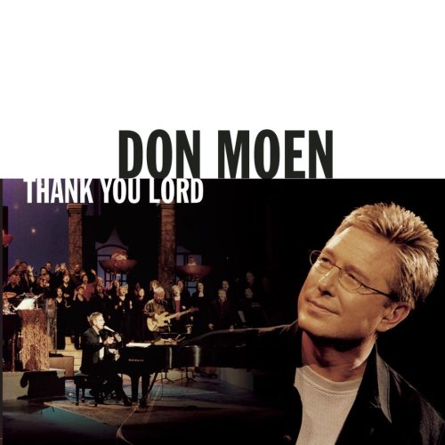 DON MOEN - THANK YOU LORD LYRICS - SongLyrics.com