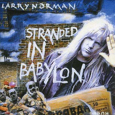 Larry Norman - Stranded In Babylon 1991