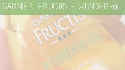 Garnier Frucits - Wunder-Öl