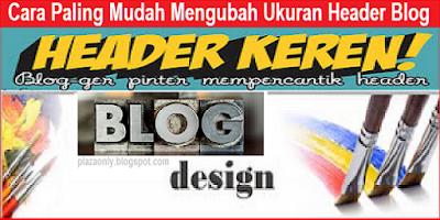Cara Paling Mudah Mengubah Ukuran Header Blog