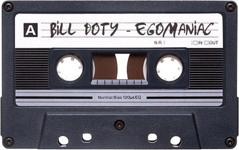 Bill Doty - Egomaniac