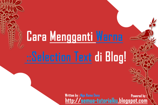 Cara Mengganti Warna Selection Text di Blog