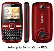 spesifikasi hp cross p7q type dan merk cross qwerty p7q model qwerty