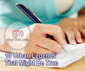 Top 10 Urban Legends That Might Be True
