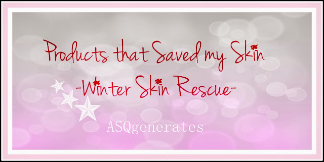Products that Saved my Skin :Winter Skin Rescue- poster