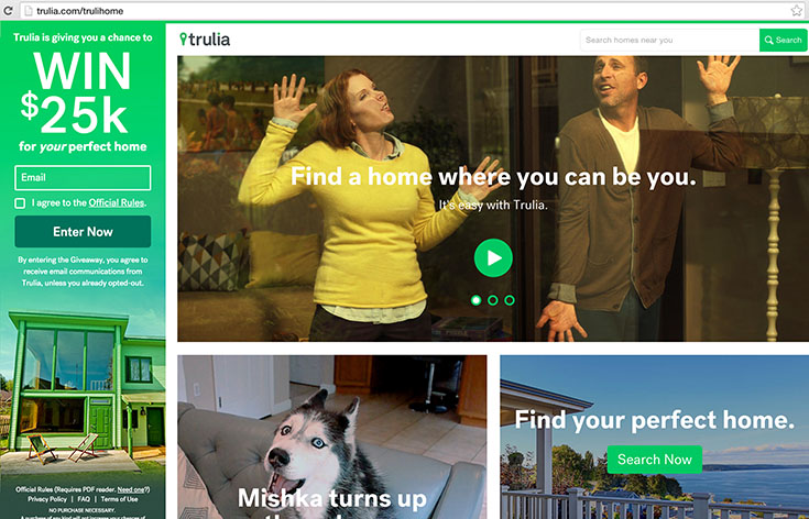 Find a Home Where You Can Be You with Trulia - Finding the perfect place doesn't have to be overwhelming, check out how Trulia can help you find the perfect place AND enter to win $25K!