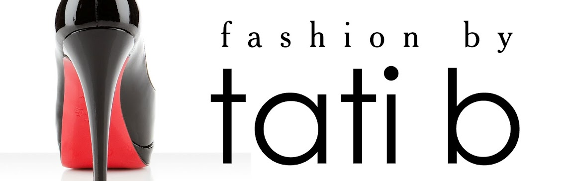 Fashion By Tati B