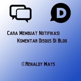 Cara Membuat Notifikasi Komentar Disqus Di Blog Responsive