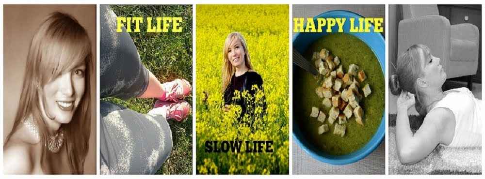 Fit Life -- Slow Life -- Happy Life - fit blog o zdrowym stylu życia