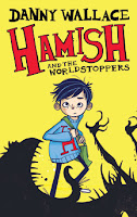 Books: Hamish and the World Stoppers by Danny Wallace, illustrated by Jamie Littler (Age: 11+)