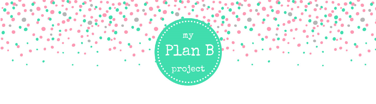 my Plan B project