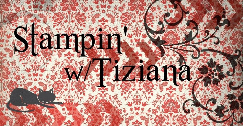 Stampin' w/Tiziana