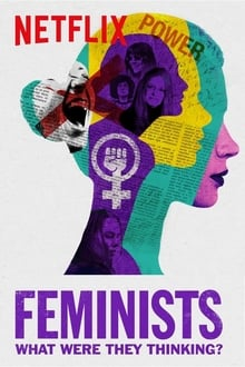 Watch Feminists: What Were They Thinking? Online Free in HD