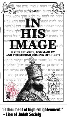 In His Image: Haile Selassie, Bob Marley and the Second Coming of Christ (2005), 56-pgs