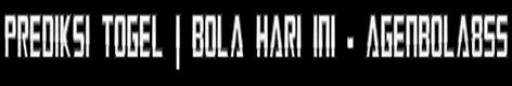 PREDIKSI TOGEL | TOGEL HARI INI - AGENBOLA855