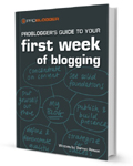 problogger-guide-to-your-first-week-of-blogging