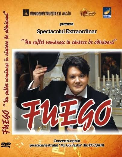 """Fuego -  """"Un suflet românesc în cântece de odinioară"""", lansare DVD aprilie 2013"""