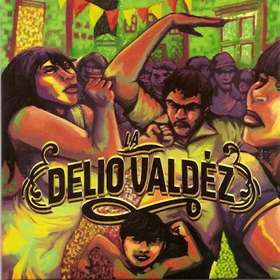 LA DELIO VALDÉZ - La Delio Valdéz