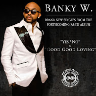 Banky W. DROP NEW SINGLES!!!