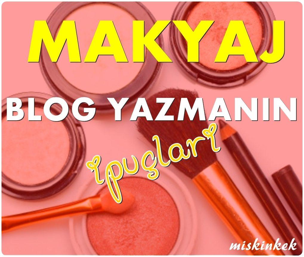 makyaj-blog-yazmanin-ipuclari