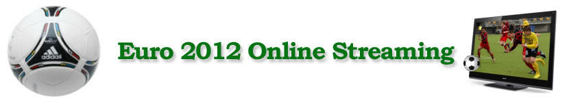 Euro 2012 Online Streaming