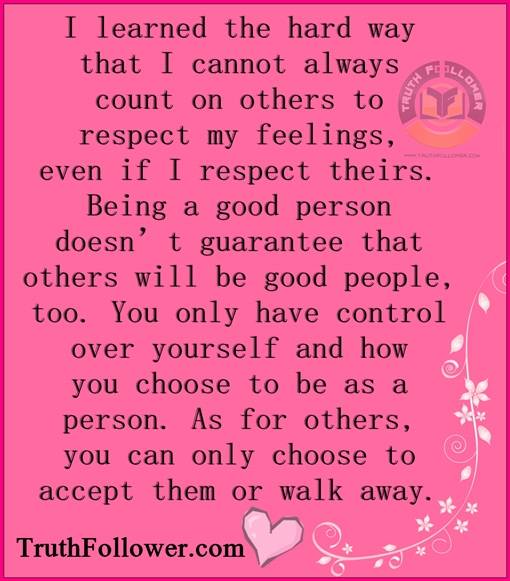 Being a good person control over yourself and respect others ...