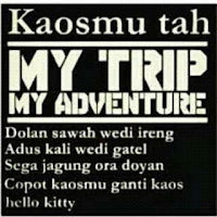 kata my trip my adventure lucu