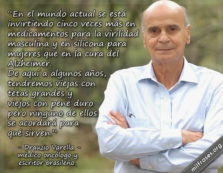 frases y libros de  Drauzio Varella, médico oncólogo y escritor brasileño
