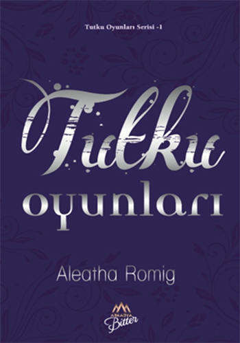 Aleatha Romig - Tutku Oyunları PDF ePub indir Sandalca